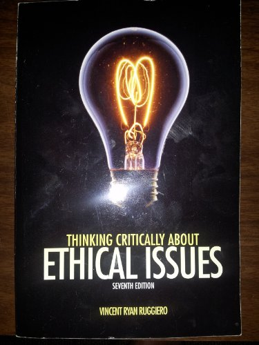 9780077695873: THINKING CRITICALLY ABOUT ETHICAL ISSUE (THINKING CRITICALLY ABOUT ETHICAL ISSUE)