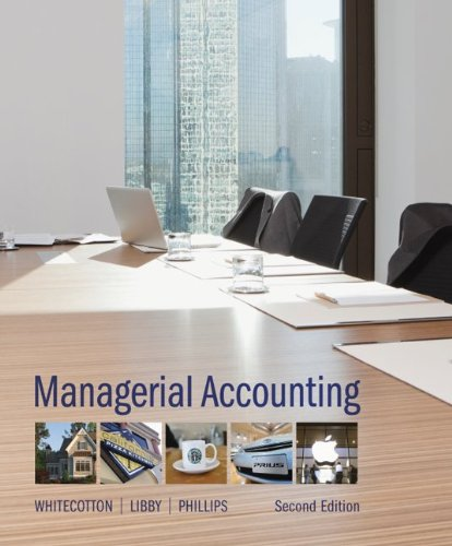 Loose Leaf Managerial Accounting with Connect Access: Whitecotton, Stacey, Libby,