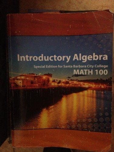 9780077726065: Introductory Algebra Santa Barbara City College Edition Math 100 (Introductory Algebra Santa Barbara City College Math 100)