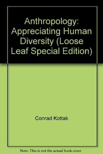 9780077726201: Anthropology: Appreciating Human Diversity (Loose Leaf Special Edition)