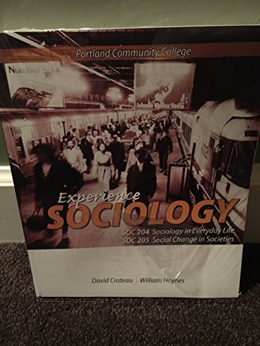9780077755829: Experience Sociology Soc 204 Everyday Life and Soc 205 Change in Societies (Portland Community college edition)