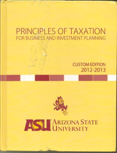 9780077760892: Principles of Taxation for Business and Investment Planning Custom edition 2012-2013 Arizona State University
