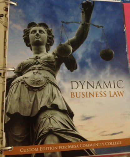 Dynamic Business Law 2nd (Custom Mesa Community College): Nancy K. Kubasek