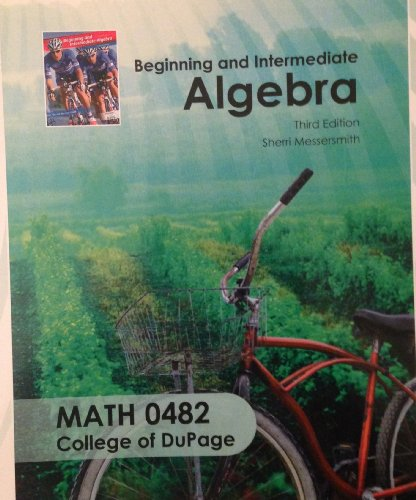 9780077766924: Beginning and Intermediate Algebra (Beginning and Intermediate Algebra Third Edition Math 0482 College of DuPage)