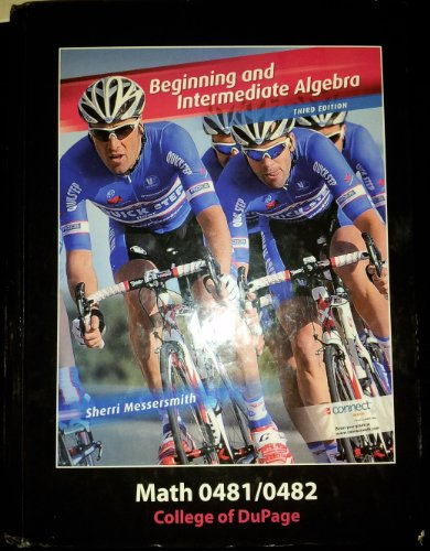 9780077766955: Beginning and Intermediate Algebra: Math 0481/0482, College of DuPage (Third Edition, Book Only)