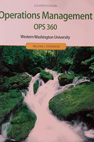 Operations Management (Operations Maganement: OPS 360 Western Washington University Eleventh Edition) (0077767152) by William J. Stevenson