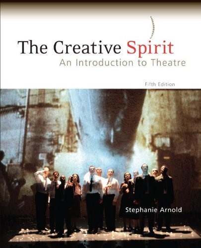 9780077767327: Creative Spirit: An Introduction to Theatre 5TH EDITION