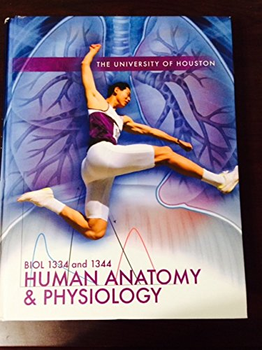 9780077769062: Biol 1334 and 1344 Human Anantomy and Physiology (University of Houston)