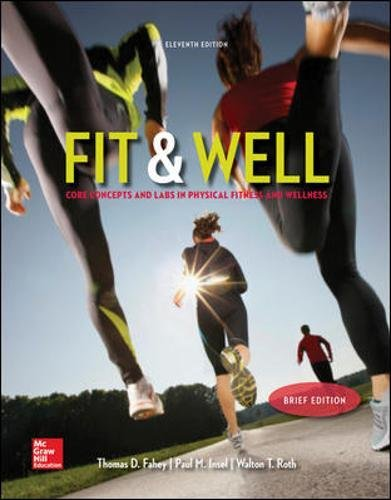 9780077770402: Fit & Well Brief Edition: Core Concepts and Labs in Physical Fitness and Wellness Loose Leaf Edition