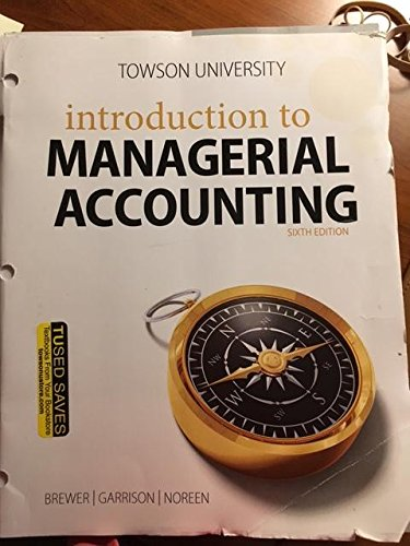 Introduction to Managerial Accounting (Custom for ACCT: Peter C Brewer,