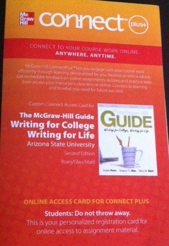 9780077772888: McGraw-Hill Guide Writing for College Writing for Life: Second Edition: Arizona State University ENG 102