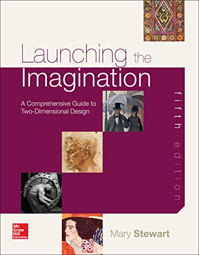 Launching the Imagination: A Comprehansive Guide to Two-Dimensional Design: Mary Stewart