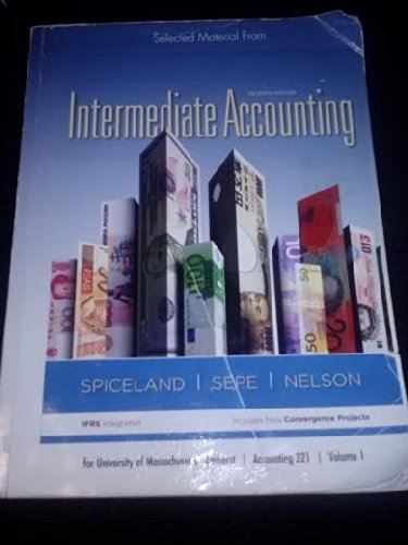 Selected Material From Intermediate Accounting Seventh Edition: Spiceland, Sepe, Nelson