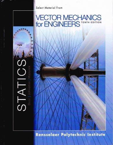Vector Mechanics for Engineers: Statics (Rensselaer Polytechnic Institute) (0077775627) by Ferdinand P. Beer; E. Russell Johnston, Jr.; David F. Mazurek