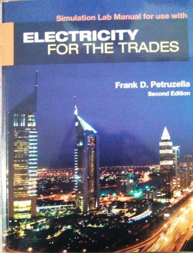9780077776671: Simulation Lab Manual for use with Electricity for the Trades 2nd Edition