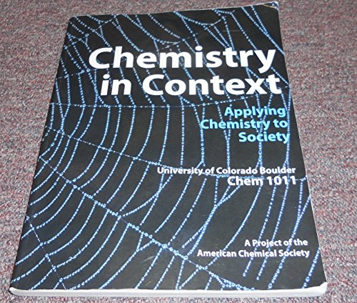 Chemistry in Contexts Applying Chemistry to Society: American Chemical Society;
