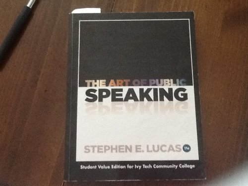 The Art of Public Speaking, 11th Edition: Lucas, Stephen