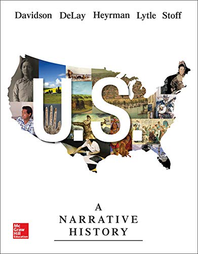 US: A Narrative History (0077780426) by James West Davidson; Brian DeLay History Professor; Christine Leigh Heyrman; Mark H Lytle; Michael B Stoff