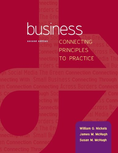 Business: Connecting Principles to Practice with Connect Plus: Nickels, William; McHugh, James; ...