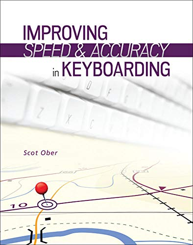Improving Speed and Accuracy in Keyboarding with: Ober, Scot