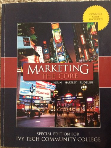 9780077808006: Marketing: The Core 5th edition Ivy Tech Custom Edition.