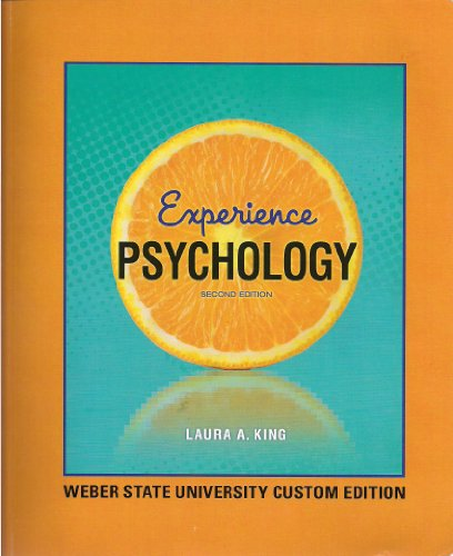 Experience Psychology (Weber State University Custom Edition): Laura A. King