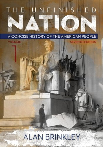 9780077818289: The Unfinished Nation, Volume 1 with Connect Plus Access Code: A Concise History of the American People