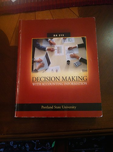 Decision Making With Accounting Information PSU BA 213: Jennifer Bartell