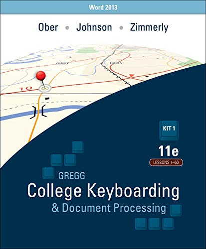 9780077824631: Gregg College Keyboarding & Document Processing, 11e (GDP11) with Microsoft® Word 2013 Manual Kit 1 for Lessons 1-60