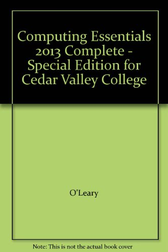 9780077829353: Computing Essentials 2013 Complete - Special Edition for Cedar Valley College