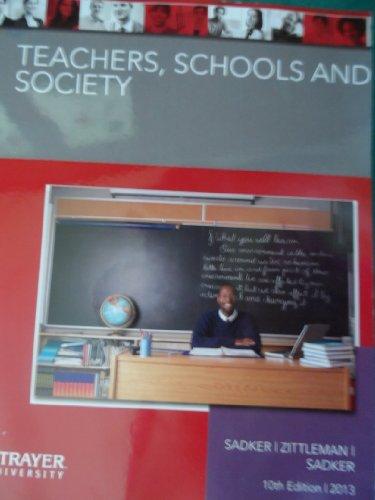 Teachers, Schools, and Society (Strayer University Custom Edition) (0077838866) by David Miller Sadker; Karen R. Zittleman