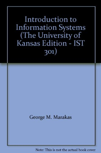 9780077847838: Introduction to Information Systems-The University of Kansas Edition