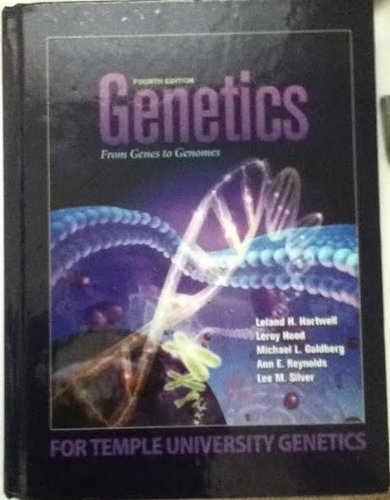 Genetics from Genes to Genomes Fourth Edition: Hartwell, Leland H.