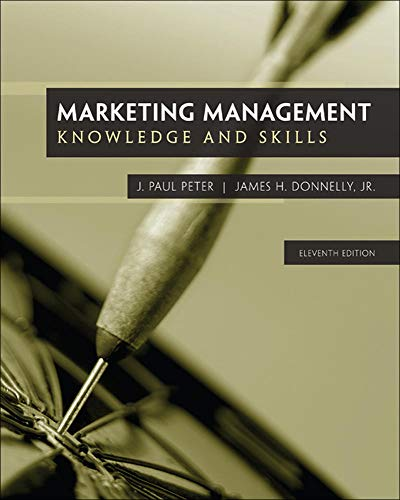 Marketing Management: Knowledge and Skills, 11th Edition: J. Paul Peter
