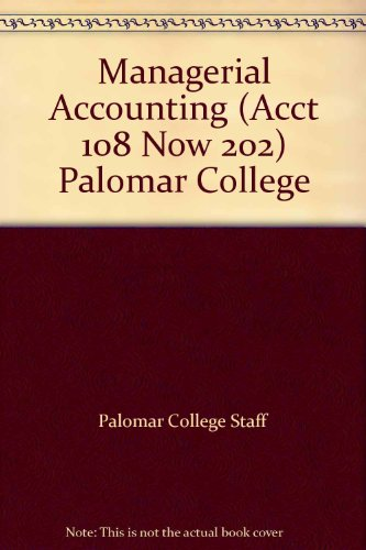 9780077887957: Managerial Accounting (Acct 108 Now 202) Palomar College