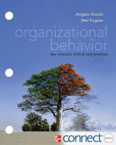 Combo: Loose Leaf Organizational Behavior with ConnectPlus: Angelo Kinicki, Mel