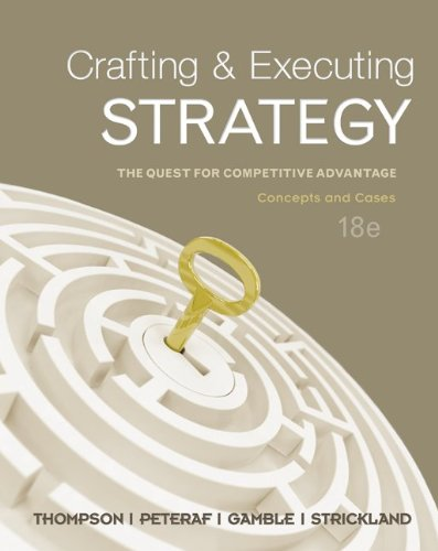 Crafting & Executing Strategy: Concepts & Cases: Thompson, Arthur, Peteraf,