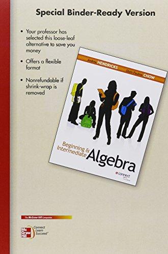 Loose Leaf Beginning and Intermediate Algebra with Connect Math: Andrea Hendricks