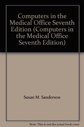 9780077965259: Computers in the Medical Office Seventh Edition (Computers in the Medical Office Seventh Edition)