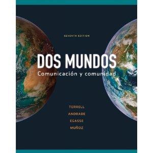 9780077989736: Dos Mundos 7th Edition (Comunicacion y comundidad, Includes Workbook/Lab Manual (Paso A-Capitulo 15))
