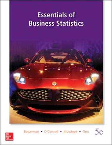 Essentials of Business Statistics: Bowerman, Bruce, O'Connell,