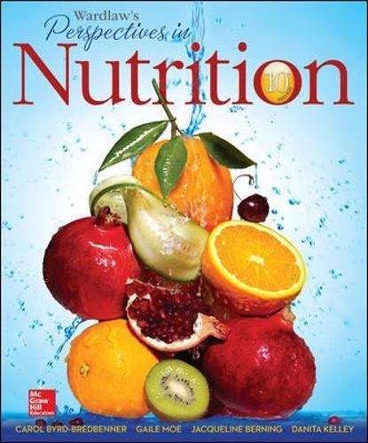 Wardlaw's Perspectives in Nutrition: Byrd-Bredbenner, Carol; Moe,