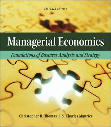 Managerial Economics: Foundations of Business Analysis and: Thomas, Christopher, Maurice,
