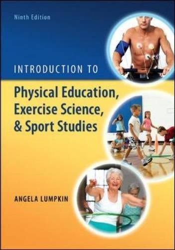 Introduction to Physical Education, Exercise Science, and: Lumpkin, Angela