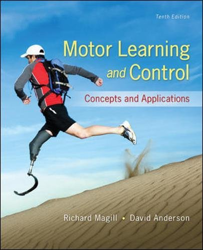 Motor Learning and Control: Concepts and Applications: Magill, Richard; Anderson,