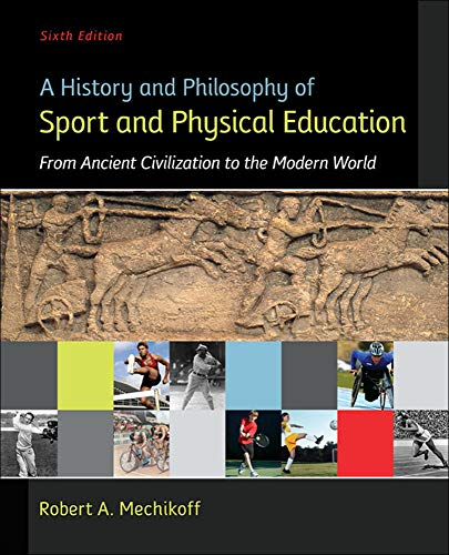 9780078022715: A History and Philosophy of Sport and Physical Education: From Ancient Civilizations to the Modern World