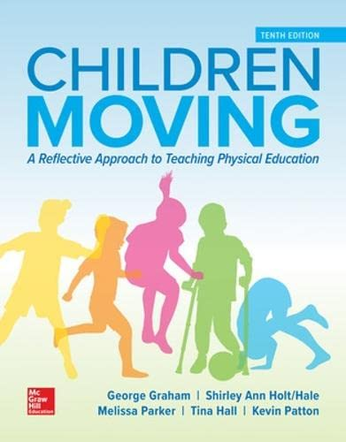 9780078022746: Children Moving: A Reflective Approach to Teaching Physical Education