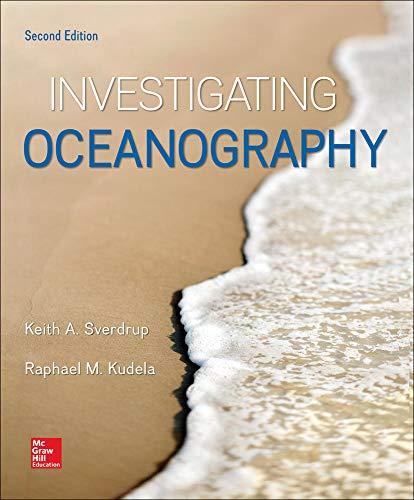 Investigating Oceanography (Paperback): Keith Sverdrup, Raphael Kudela