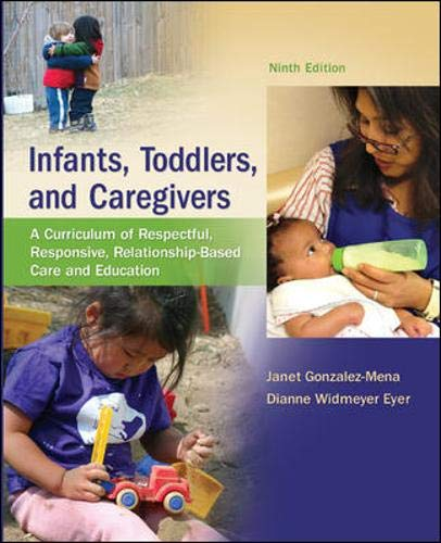 9780078024351: Infants, Toddlers, and Caregivers:  A Curriculum of Respectful, Responsive, Relationship-Based Care and Education