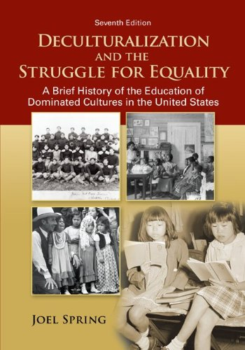 9780078024368: Deculturalization and the Struggle for Equality: A Brief History of the Education of Dominated Cultures in the United States